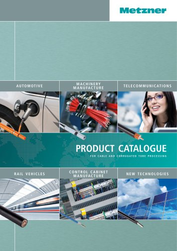 Metzner - Product Catalogue for Cable and Corrugated Tube Processing